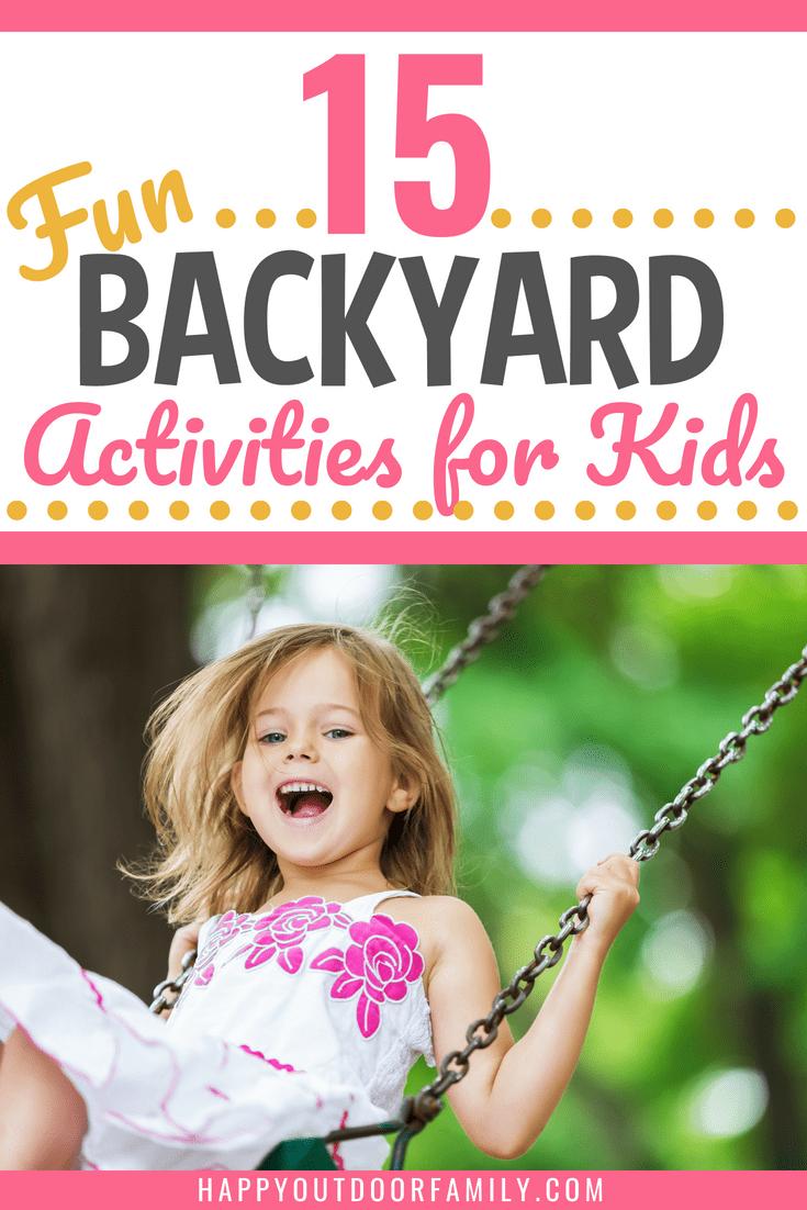 15 Fun Backyard Activities for Kids #backyardactivities #outdoorfun #toddlers #preschoolers #backyardfun
