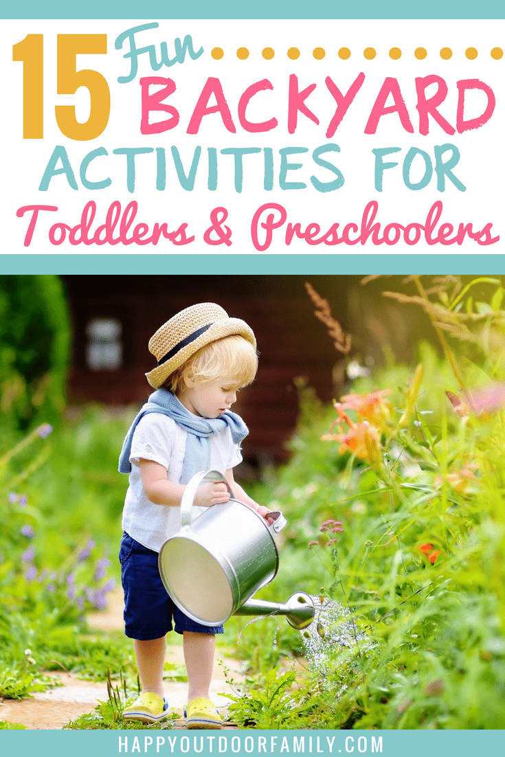 15 Fun Backyard Activities for Toddlers and Preschoolers #backyardactivities #outdoorfun #toddlers #preschoolers #backyardfun