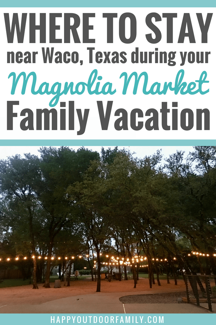 Where to Stay in Waco, Texas During Your Magnolia Market Family Vacation