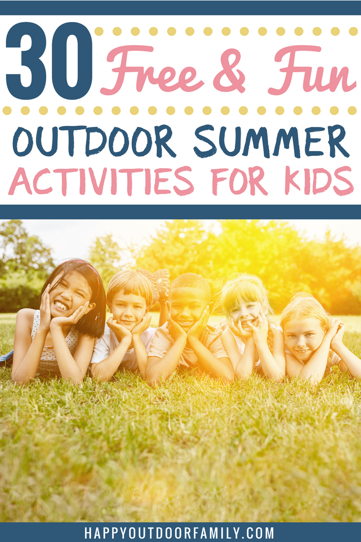30 Free and Fun Outdoor summer activities for kids